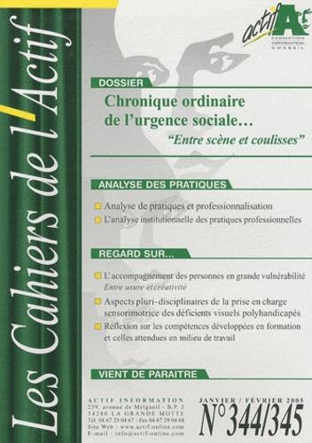 """Stéphane Rullac - Les Cahiers de l'Actif N° 344/345, Janvier- : Chronique ordinaire de l'urgence sociale - """"Entre scène et coulisses""""."""