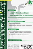 Xavier Bied-Charreton et Elisabeth Zucman - Les Cahiers de l'Actif N° 356/357, janvier- : L'approche de la souffrance et de la mort dans les institutions.
