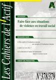 Jacques Riffault - Les Cahiers de l'Actif N° 378-379, Novembre : Faire face aux situations de violence en travail social.