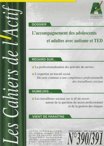 Marcel Hérault - Les Cahiers de l'Actif N° 390/391, Novembre : L'accompagnement des adolescents et adultes avec autisme et TED.