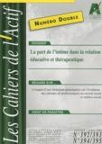 Marcel Nuss - Les Cahiers de l'Actif N° 392/393 - 394/395 : La part de l'intime dans la relation éducative et thérapeutique.