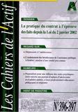 Bruno Piastrelli - Les Cahiers de l'Actif N° 396/397, Mai-juin : La pratique du contrat à l'épreuve des faits depuis la Loi du 2 janvier 2002.