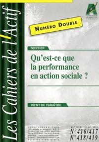 Bruno Piastrelli - Les Cahiers de l'Actif N° 416/417 - 418/419 : Qu'est-ce que la performance en action sociale ?.