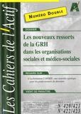 Bruno Piastrelli - Les Cahiers de l'Actif N° 420/421 - 422/423 : Les nouveaux ressorts de la GRH dans les organisations sociales et médico-sociales.