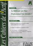 Bruno Piastrelli - Les Cahiers de l'Actif N° 424/425, Septembr : Le référent : un objet professionnel non identifié ?.