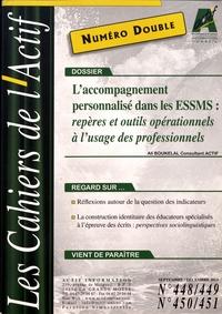 Bruno Piastrelli - Les Cahiers de l'Actif N° 448/449 - 450/451 : L'accompagnement personnalisé dans les ESSMS : repères et outils opérationnels à l'usage des professionnels.