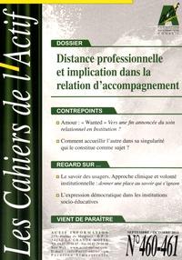 Bruno Piastrelli - Les Cahiers de l'Actif N° 460-461, Septembr : Distance professionnelle et implication dans la relation d'accompagnement.