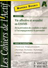 Bruno Piastrelli - Les Cahiers de l'Actif N° 464/465 - 466/467 : Vie affective et sexualité en ESSMS - De la prévention des conduites à risques à l'accompagnement à la parentalité.