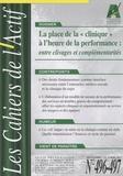 """Bruno Piastrelli - Les Cahiers de l'Actif N° 496-497, septembr : La place de la """"clinique"""" à l'heure de la performance : entre clivages et complémentarités."""