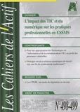 Bruno Piastrelli - Les Cahiers de l'Actif N° 498-499, novembre : L'impact des TIC et du numérique sur les pratiques professionnelles dans les ESSMS.