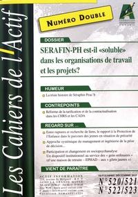 Bruno Piastrelli - Les Cahiers de l'Actif N° 520/521 - 522/523 : SERAFIN-PH est-il soluble dans les organisations de travail et de projets ?.