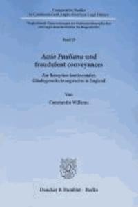 Actio Pauliana und fraudulent conveyances - Zur Rezeption kontinentalen Gläubigeranfechtungsrechts in England.