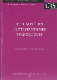 Christopher Sinclair - Actualité des protestantismes évangéliques.