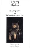 Acuti - Les défiguratifs ou Le monstre dans l'art - Le manifeste de la défiguration.