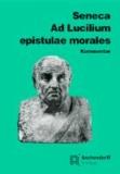 Ad Lucilium epistulae morales. Kommentar.