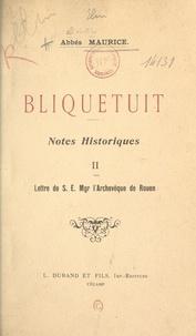 Ad. Maurice et Ar. Maurice - Bliquetuit (2) - Notes historiques.