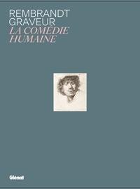 Rembrandt graveur- La comédie humaine. Avec 5 reproductions de gravures à encadrer - Ad Stijnman |