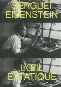 Sergueï Eisenstein - Loeil extatique.pdf
