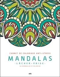Ada Editions - Mandalas lâcher-prise - 40 mandalas à colorier.