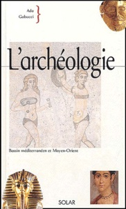 Ada Gabucci - L'archéologie - Bassin méditerranéen et Moyen-Orient.