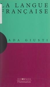 Ada Giusti et J.-L. Charmet - La langue française - Un exposé pour comprendre, un essai pour réfléchir.