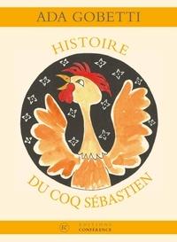 Ada Gobetti - Histoire du coq Sébastien.