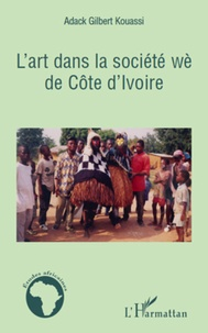 Adack Gilbert Kouassi - L'art de la société wè de côte d'ivoire.