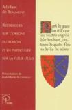 Adalbert de Beaumont - Recherches sur l'origine du blason et en particulier sur la fleur de lis.