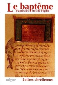 Adalbert-Gautier Hamman - Le baptême d'après les Pères de l'Église.