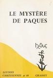 Adalbert-Gautier Hamman et France Quéré-Jaulmes - Le mystère de Pâques.