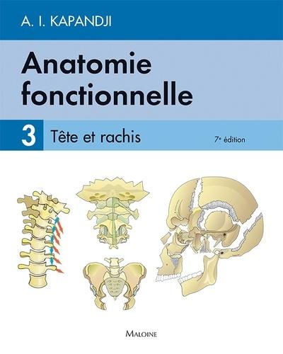 Anatomie fonctionnelle. Tome 3, Tête et rachis 7e édition