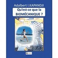 Adalbert-I Kapandji - Qu'est-ce que la Biomécanique ?.