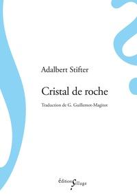 Adalbert Stifter - Cristal de roche.