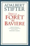 Adalbert Stifter - Dans la forêt de Bavière.
