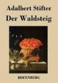 Adalbert Stifter - Der Waldsteig.