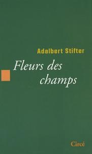 Adalbert Stifter - Fleurs des champs.