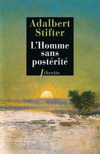 Adalbert Stifter - L'homme sans postérité.