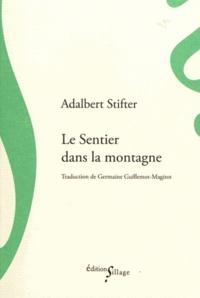 Adalbert Stifter - Le sentier dans la montagne.