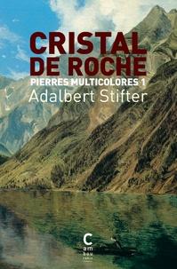 Adalbert Stifter - Pierres multicolores Tome 1 : Cristal de roche.