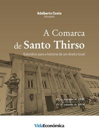 Adalberto Costa - A Comarca de Santo Thirso - Subsídios para a História de um Direito Local.