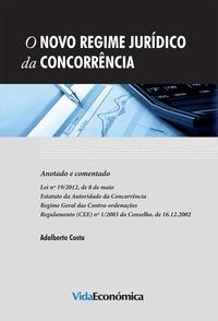 Adalberto Costa - O Novo Regime Jurídico da Concorrência - Anotado e comentado.