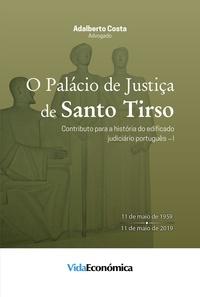 Adalberto Costa - O palácio de justiça de Santo Tirso.