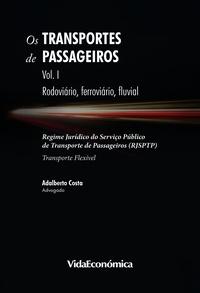Adalberto Costa - Os Transportes de Passageiros - Vol I - Rodoviário, Ferroviário, Fluvial.