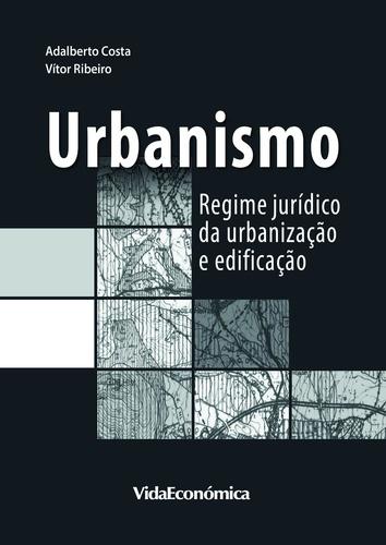 Urbanismo. Regime jurídico da urbanização e edificação