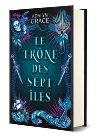 Adalyn Grace - Le trône des sept îles.