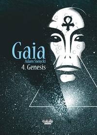 Adam Święcki - Gaia - Tome 4 - Gaia 4: Genesis.