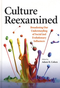 Adam B. Cohen - Culture reexamined - Broadening Our Understanding of Social and Evolutionary Influences.