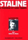 Adam B. Ulam - Staline - Tome 1, La montée.
