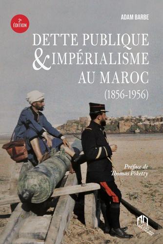 Adam Barbe - Dette publique & impérialisme au Maroc (1856-1956).
