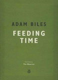 Adam Biles - Feeding Time.